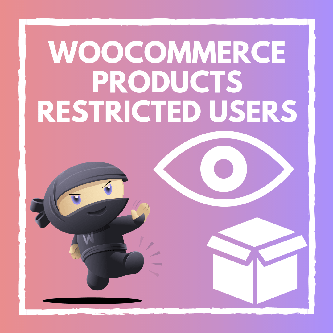 WooCommerce Products Restricted Users